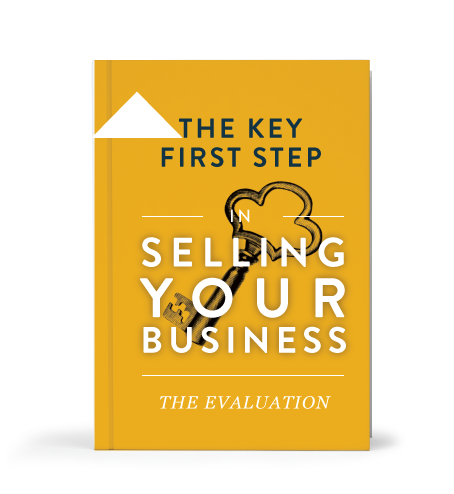 THE FIRST STEP IN SELLING A BUSINESS: THE EVALUATION