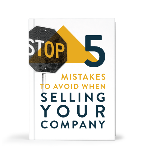 5 MISTAKES TO AVOID WHEN SELLING YOUR COMPANY